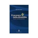 Il recovery dalla disabilità – Manuale di riabilitazione psichiatrica di Robert Paul Liberman